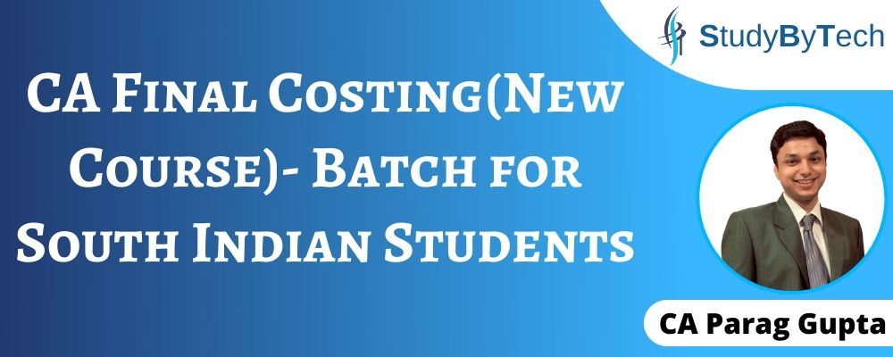 CA Final Costing(New Course)- Batch for South Indian Students